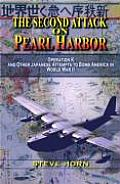 Second Attack on Pearl Harbor Operation K & Other Japanese Attempts to Bomb America in World War II