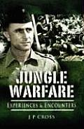 Jungle Warfare: Experience and Encounters