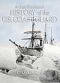 Coast Guardsman's History of the U.S. Coast Guard (10 Edition)
