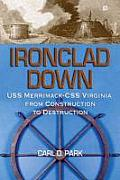Ironclad Down: The CSS Virginia from Design to Destruction