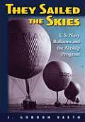They Sailed the Skies: U.S. Navy Balloons and the Airship Program