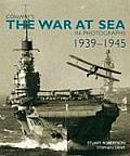 Conway's War at Sea in Photographs, 1939-1945
