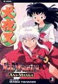 InuYasha #03: Ani-Manga by Rumiko Takahashi