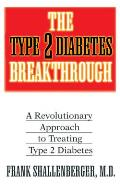 The Type-2 Diabetes Breakthrough: A Revolutionary Approach to Treating Type-2 Diabetes