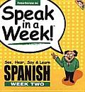 Speak in a Week Spanish Week 2 See Hear Say & Learn With CD
