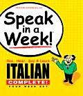 Speak in a Week Italian Complete See Hear Say & Learn