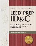 Leed Prep Id&c: What You Really Need to Know to Pass the Leed AP Interior Design & Construction Exam