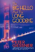 The Big Hello and the Long Goodbye