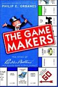 The Game Makers: The Story of...