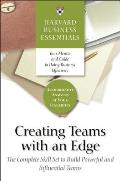 Creating Teams with an Edge The Complete Skill Set to Build Powerful & Influential Teams