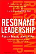Resonant Leadership Renewing Yourself & Connecting with Others Through Mindfulness Hope & Compassion