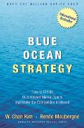 Blue Ocean Strategy How to Create Uncontested Market Space & Make Competition Irrelevant