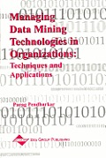 Managing Data Mining Technologies In Org