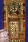 The Lost Treasure of King Juba: The Evidence of Africans in America Before Columbus Cover