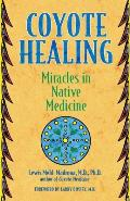 Coyote Healing Miracles in Native Medicine