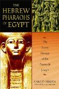 The Hebrew Pharaohs of Egypt: The Secret Lineage of the Patriarch Joseph Cover