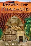 Before the Pharaohs: Egypt's Mysterious Prehistory