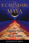 8 Calendars Of The Maya