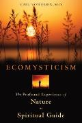 Ecomysticism: The Profound Experience of Nature as Spiritual Guide