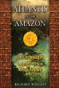 Atlantis in the Amazon: Lost Technologies and the Secrets of the Crespi Treasure Cover