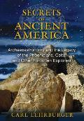 The Secrets of Ancient America: Archaeoastronomy and the Legacy of the Phoenicians, Celts, and Other Forgotten Explorers