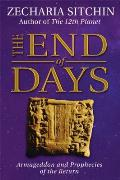 Earth Chronicles #07: The End of Days: Armageddon and Prophecies of the Return