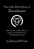 Zen Gnosis: Meditations on the Way of Experiential Knowledge for Modern Living