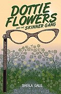 Dottie Flowers and the Skinner Gang