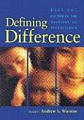 Defining Difference Race & Racism in the History of Psychology