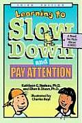 Learning to Slow Down & Pay Attention A Kids Book about ADHD