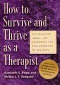 How to Survive & Thrive as a Therapist Information Ideas & Resources for Psychologists in Practice