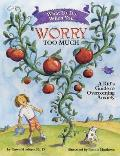 What to Do When You Worry Too Much: A Kid's Guide to Overcoming Anxiety (What to Do Workbooks for Kids)
