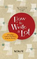 How to Write a Lot A Practical Guide to Productive Academic Writing
