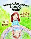 Samantha Janes Missing Smile A Story about Coping with the Loss of a Parent