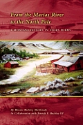 From The Marias River To The North Pole: A Montana History In Story Poems by Bonnie Buckley Maldonado