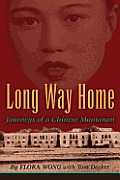 Long Way Home Journeys of a Chinese Montanan