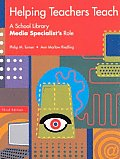 Helping Teachers Teach A School Library Media Specialists Role Third Edition