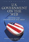 U.S. Government on the Web: Getting the Information You Need Third Edition (U.S. Government on the Web)