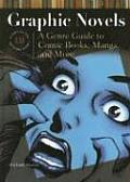 Graphic Novels A Genre Guide to Comic Books Manga & More
