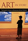 Art in Story: Teaching Art History to Elementary School Children Second Edition