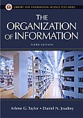 The Organization of Information: Third Edition (Library and Information Science Text)