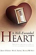 A Well-Furnished Heart