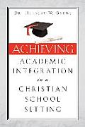 Achieving Academic Integration in a Christian School Setting