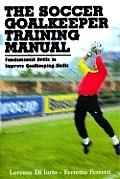 Soccer Goalkeeping Training Manual