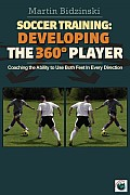 Soccer Training Developing the 360 Degree Player Coaching the Ability to Use Both Feet in Every Direction