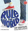 Rule the World: 119 Shortcuts to Total World Domination