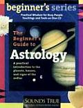 The Beginner's Guide to Astrology: A Practical Introduction to the Planets, Houses, and Signs of the Zodiac (Beginner's) (Abridged) Cover
