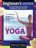 Beginners Guide to Yoga A Complete At Home Yoga Class With Study Guide