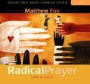Radical Prayer: Love in Action