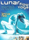 Lunar Flow Yoga: Daily Practices for Flexibility, Balance, and Rejuvenation